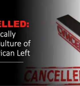 Cancelled! The Politically Correct Culture of the American Left.
