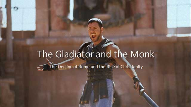 The Gladiator and the Monk