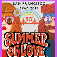 SUMMER OF LOVE:: 50 Years Later