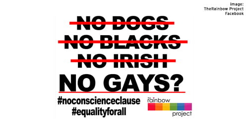 The Rainbow Project poster against the proposed anti-gay conscience clause