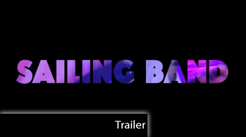 Sailing Band - Trailer