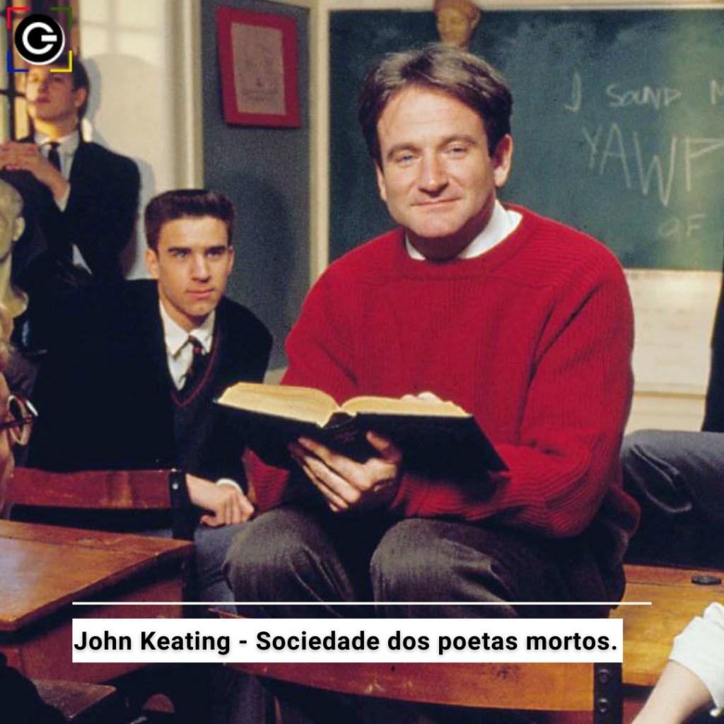 John Keating - Sociedade dos Poetas Mortos