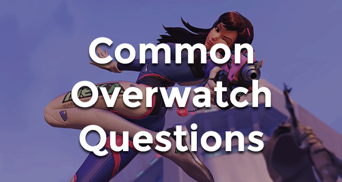Common Overwatch Questions