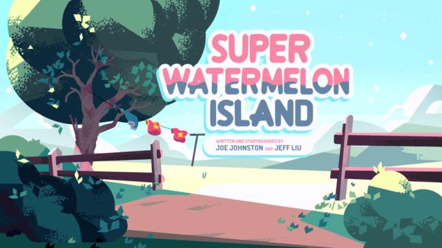Steven Universe Season 3 Super Watermelon Island