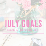 July Goals + June Recap