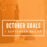 October Goals & September Recap
