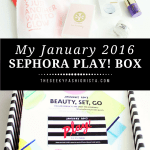 January 2016 Sephora Play! Box Review