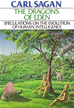 The Dragons of Eden: Speculations on the Evolution of Human Intelligence book cover - Carl Sagan - Brandon Carter - Anthropic Principle, physical laws