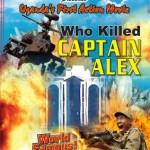 Who Killed Captain Alex movie poster - Nabwana IGG - Uganda, theatre, movie, cult film