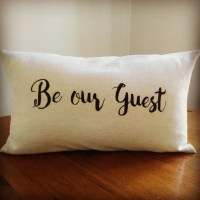 Be Our Guest Pillow Cover