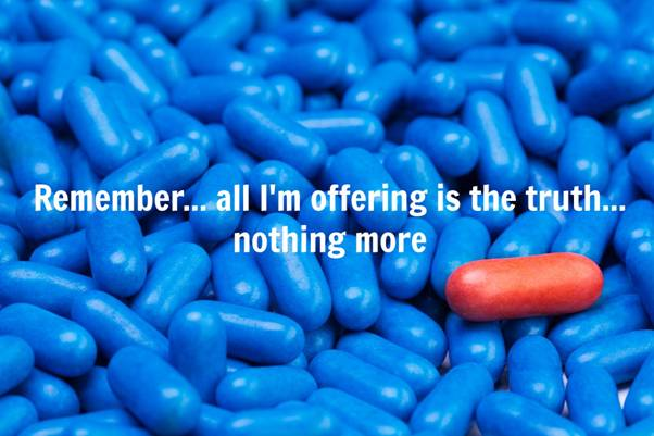 Are We Ready for the Red Pill