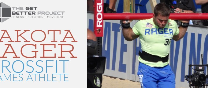 Dakota Rager CrossFit Games Athlete - Ep. 7 with Joe Bauer