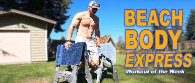 WOTW - Beach Body Express by Joe Bauer doing dips on saw horses