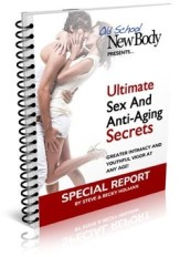 Old School New Body Sex & Anti Aging Secrets