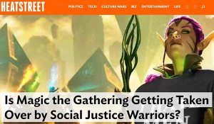 is magic the gathering getting taken over by social justice warriors