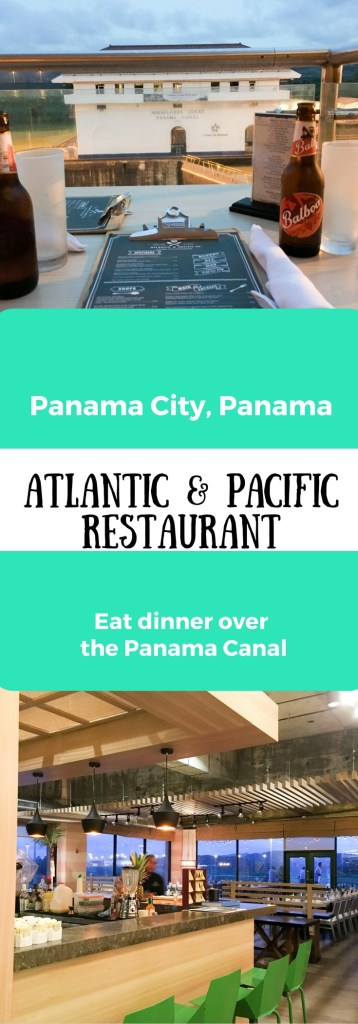 Atlantic & Pacific Restaurant in the Panama Canal - A Tourist Dining Must - The Gifted Gabber