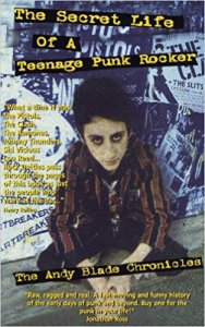 Andy Blade - The Secret Life of a Teenage Punk Rocker