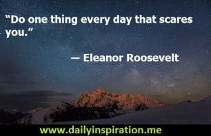 """Do-one-thing-every-day-that-scares-you.""-―-Eleanor-Roosevelt-quote-on-fear"