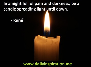 In-a-night-full-of-pain-and-darkness-be-a-candle-spreading-light-until-dawn.-Rumi-quote