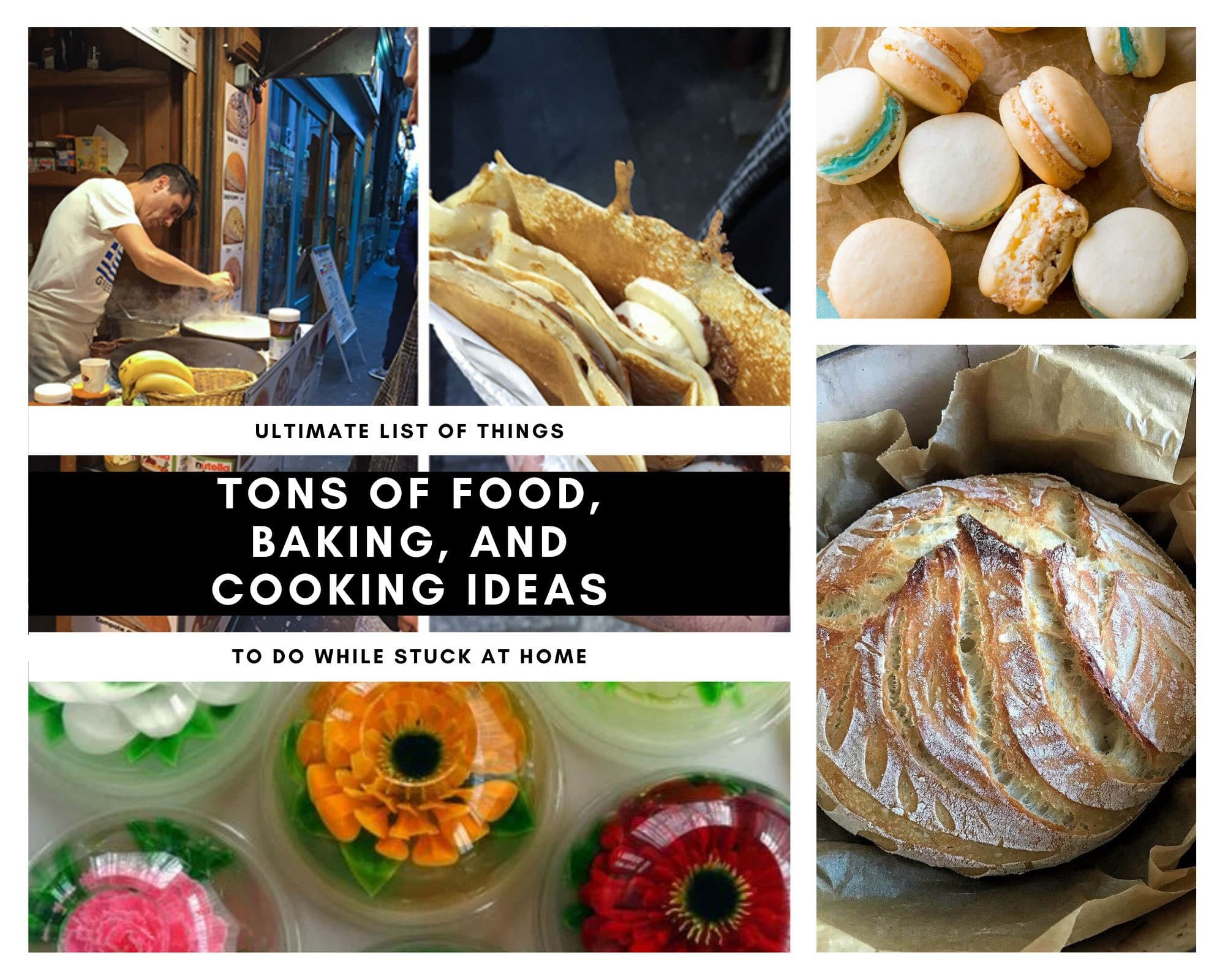 photo collage of food items and text-man making crepes, closeup of folded crepe with bananas, overhead view of neutral colored French macarons, loaf of sourdough bead, orange and red flowers in gelatin domes