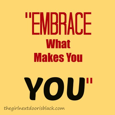 Embrace What Makes You You | Inspiration | 10 Tips to Make Friends as an adult | The Girl Next Door is Black