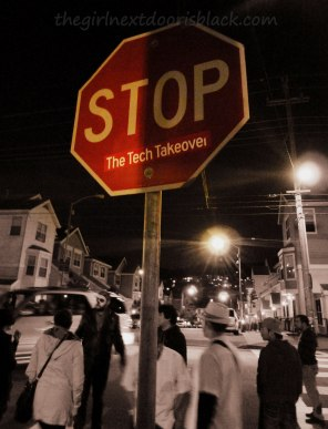 Stop Sign The Tech Takeover Mission District | The Girl Next Door is Black