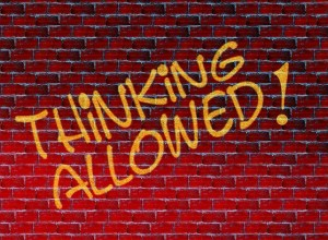 Thinking Allowed Written on Brick Wall from Don't Be That Insensitive Jackhole