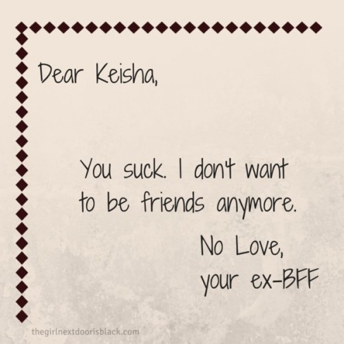 Best Friend Friendship Breakup Letter | The Girl Next Door is Black