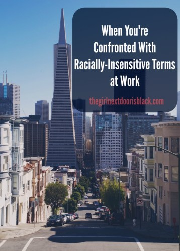 """View of Downtown San Francisco from """"When You're Confronted with Racially-Insenstive Terms at Work"""""""