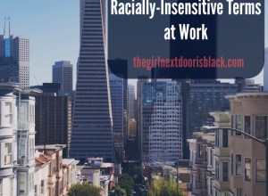 "View of Downtown San Francisco from ""When You're Confronted with Racially-Insenstive Terms at Work"""