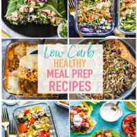 17 Easy Low Carb Recipes for Meal Prep