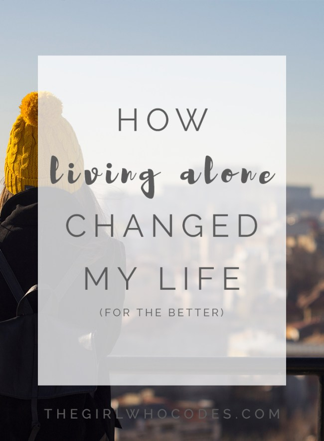 how living alone changed my life