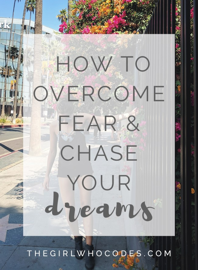 How to Overcome Fear & Chase Your Dreams