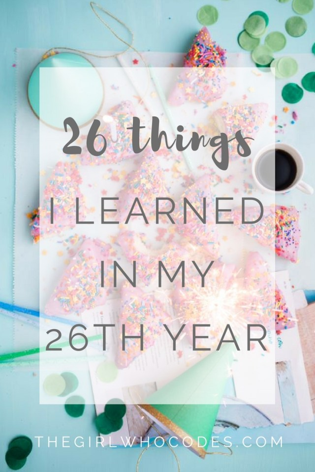 26 Things I Learned About Life, Love, Relationships, and Friendships at Age 25