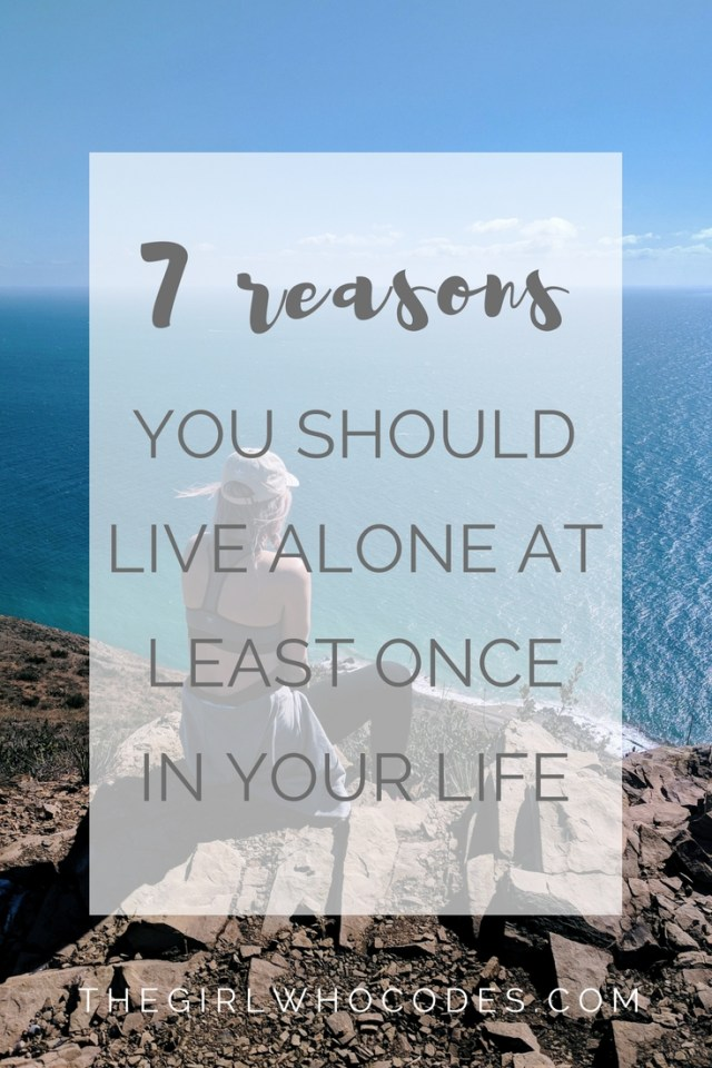 7 Reasons You Should Live Alone At Least Once In Your Life