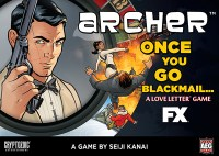 Archer: Once You Go Blackmail... (A Love Letter Game)