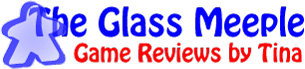 The Glass Meeple - Board game reviews by Tina