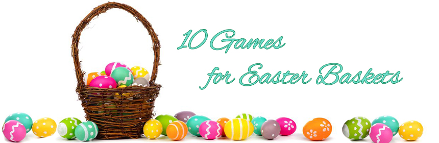 10 Games for Easter Baskets