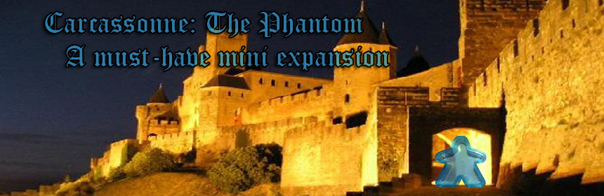 Carcassonne: The Phantom - A must-have mini expansion for Carcassonne