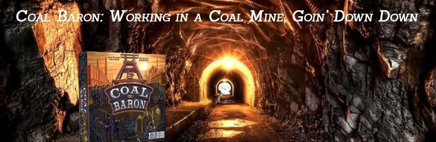 Coal Baron - Working in a Coal Mine, Going Down Down