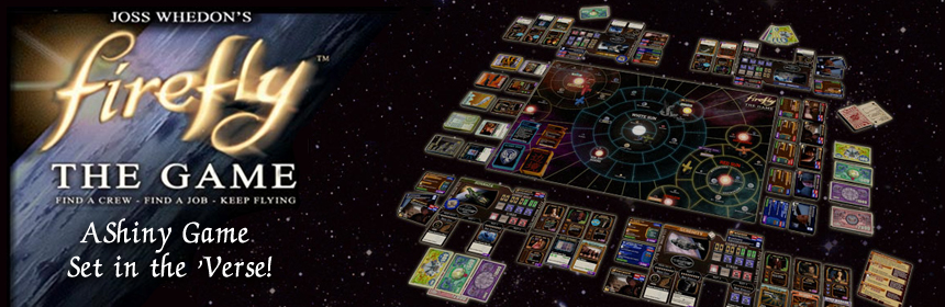 Firefly: The Game - A Shiny Game Set in the 'Verse!