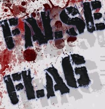 "Everyone's Talking about ""False Flags … Isn't that Another Bogus Historical Conspiracy Theory?"