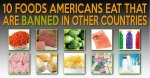 10 American Foods that are Banned in Other Countries