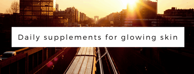 Supplements for glowing skin | The Daily Glow