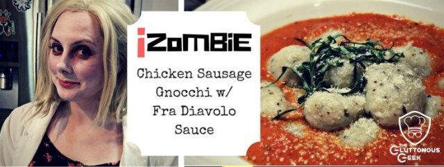 Cook this iZombie recipe: Stuffed Gnocchi with Fra Diavolo Sauce. Recipe by The Gluttonous Geek.