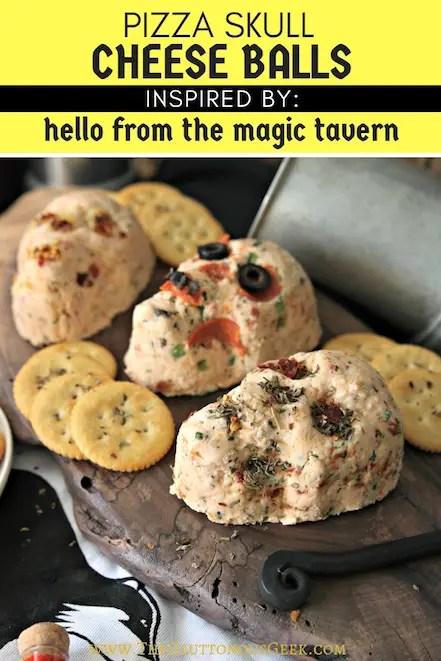 Hello From The Magic Tavern Pizza Skull Cheese Balls