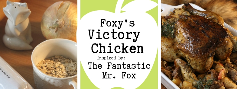 The Fantastic Mr Fox Foxy S Victory Chicken The Gluttonous Geek