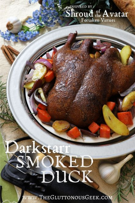 Darkstarr Smoked Duck inspired by Shroud of the Avatar: Forsaken Virtues. Recipe by The Gluttonous Geek.