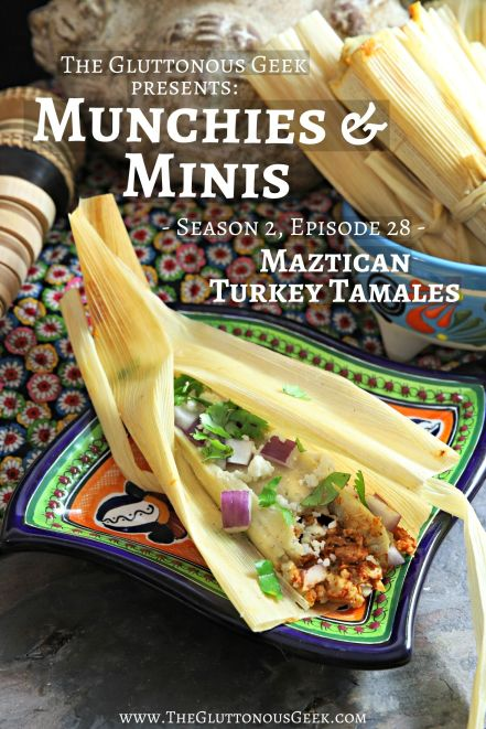 Maztican Turkey Tamales inspired by Dungeons & Dragons. Recipe by The Gluttonous Geek.