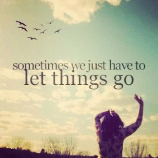 167619-sometimes-we-just-have-to-let-go-13028847047982684089.jpg